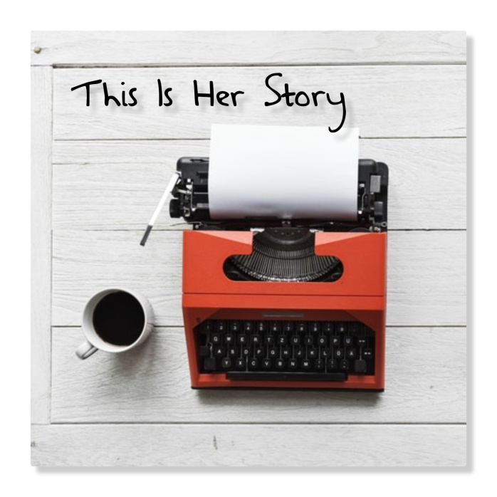 this is her story